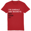 I'm Gandalf and Magneto. Get Over It! tshirt